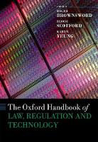 The Oxford Handbook of Law, Regulation and Technology by Professor Roger Brownsword