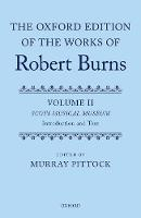The Oxford Edition of the Works of Robert Burns Volumes II and III: The Scots Musical Museum by Murray (Pro Vice-Principal and Bradley Professor, University of Glasgow) Pittock