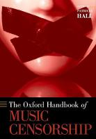 The Oxford Handbook of Music Censorship by Patricia (Professor and Chair of Music Theory, University of Michigan) Hall