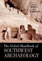 The Oxford Handbook of Southwest Archaeology by Barbara Mills