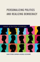 Personalizing Politics and Realizing Democracy by Gian-Vittorio Caprara