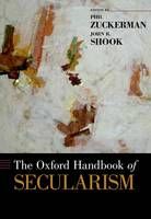 The Oxford Handbook of Secularism by Phil Zuckerman