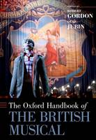 The Oxford Handbook of the British Musical by Olaf Jubin