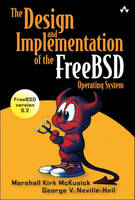 The Design and Implementation of the FreeBSD Operating System by Marshall Kirk McKusick, George V. Neville-Neil