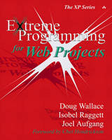 Extreme Programming for Web Projects by Doug Wallace, Isobel Raggett, Joel Aufgang