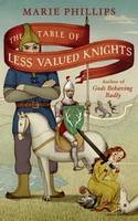 The Table of Less-valued Knights by Marie Phillips