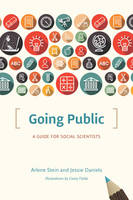 Going Public A Guide for Social Scientists by Arlene Stein, Jessie Daniels