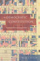 The Democratic Constitution Experimentalism and Interpretation by Brian E. Butler