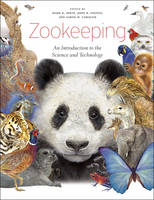 Zookeeping An Introduction to the Science and Technology by Mark D. Irwin