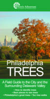 Philadelphia Trees A Field Guide to the City and the Surrounding Delaware Valley by Edward S. Barnard, Paul W. Meyer, Catriona Briger