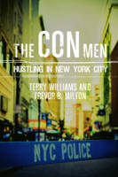 The Con Men Hustling in New York City by Terry Williams