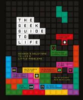 Geek Guide to Life by Colin Stuart, Mun Keat Looi