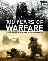 IWM 100 Years of Warfare by Paul Brewer