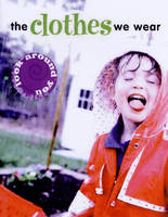 The Clothes We Wear by Sally Hewitt, Jane Rowe