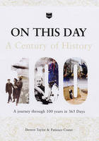 On This Day A Century of History by Dereen Taylor, Patience Coster