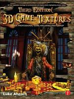 3D Game Textures Create Professional Game Art Using Photoshop by Luke Ahearn