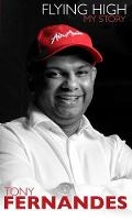 Flying High My Story by Tony Fernandes
