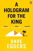 Cover for A Hologram for the King by Dave Eggers