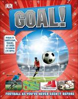 Goal! Football As You've Never Seen It Before by DK