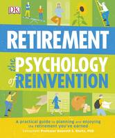 Retirement The Psychology Of Reinvention by DK