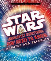 Star Wars Absolutely Everything You Need to Know Updated Edition by DK