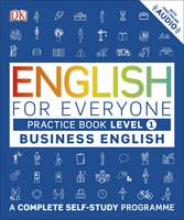 English for Everyone Business English Level 1 Practice Book A Complete Self Study Programme by DK