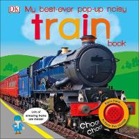 My Best-Ever Pop-Up Noisy Train Book by DK
