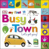 My First Busy Town Let's Get Going by DK