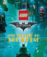 The LEGO (R) BATMAN MOVIE: The Making of the Movie by DK, Tracey Miller-Zarneke