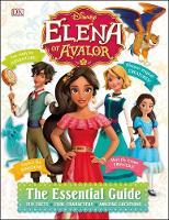 Disney Elena of Avalor Essential Guide by Barbara Bazaldua