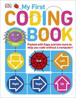 My First Coding Book Packed with flaps and lots more to help you code without a computer! by Kiki Prottsman