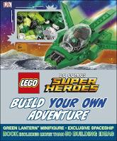 LEGO DC Comics Super Heroes Build Your Own Adventure by DK, Daniel Lipkowitz