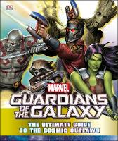 Marvel Guardians of the Galaxy: The Ultimate Guide to the Cosmic Outlaws by Nick Jones
