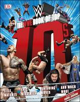 The WWE Book of Top 10s by Dean Miller, Chris Jericho