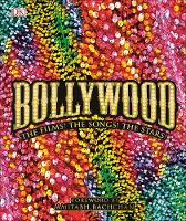 Bollywood The Films! The Songs! The Stars! by DK