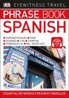 Eyewitness Travel Phrase Book Spanish Essential Reference for Every Traveller by DK