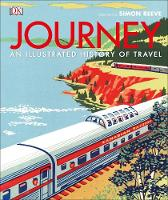 Journey An Illustrated History of Travel by DK