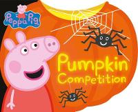 Peppa: Pumpkin Competition by Peppa Pig