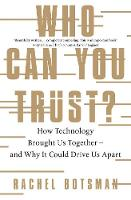 Who Can You Trust? How Technology Brought Us Together - and Why It Could Drive Us Apart by Rachel Botsman