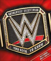 WWE Absolutely Everything You Need to Know by DK