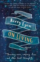 On Living Dancing More, Working Less and Other Last Thoughts by Kerry Egan