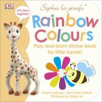 Sophie la girafe Rainbow Colours Play-and-learn Sticker Book by DK