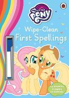 My Little Pony - Wipe-Clean First Spellings by My Little Pony