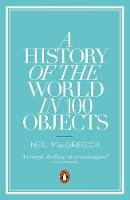 Cover for A History of the World in 100 Objects by Neil MacGregor