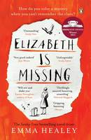 Cover for Elizabeth is Missing by Emma Healey