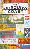 Cover for The Mosquito Coast by Paul Theroux