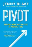 Pivot The Only Move That Matters Is Your Next One by Jenny Blake