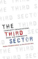 The Third Sector Community Organizations, NGOs, and Nonprofits by Meghan Kallman, Terry Clark