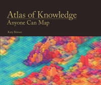 Atlas of Knowledge Anyone Can Map by Katy Borner