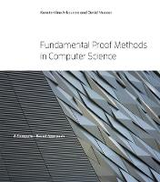 Fundamental Proof Methods in Computer Science A Computer-Based Approach by Konstantine Arkoudas, David A. Musser